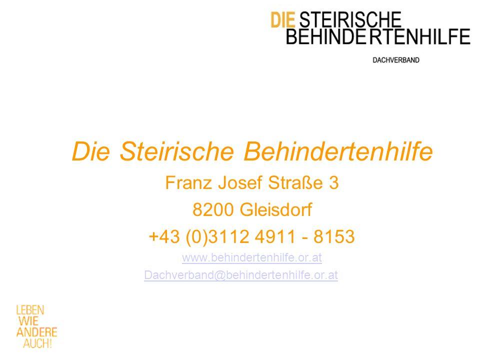 Die Steirische Behindertenhilfe Franz Josef Straße 3 8200 Gleisdorf +43 (0)3112 4911 - 8153 www.behindertenhilfe.or.at Dachverband@behindertenhilfe.or.at
