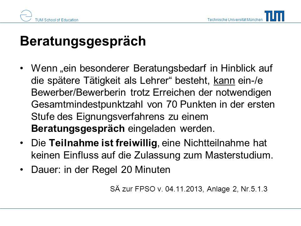 Technische Universität München TUM School of Education Beratungsgespräch Wenn ein besonderer Beratungsbedarf in Hinblick auf die spätere Tätigkeit als