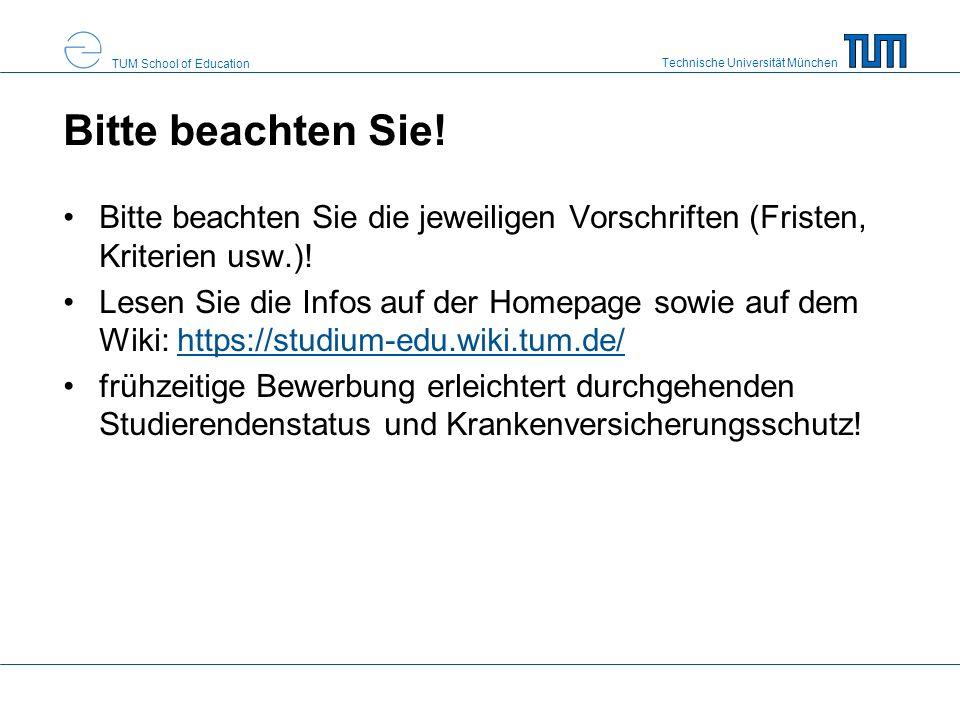 Technische Universität München TUM School of Education Bitte beachten Sie! Bitte beachten Sie die jeweiligen Vorschriften (Fristen, Kriterien usw.)! L