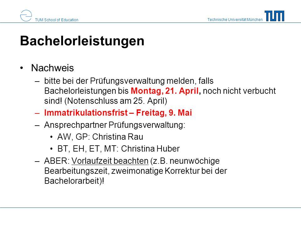 Technische Universität München TUM School of Education Bachelorleistungen Nachweis –bitte bei der Prüfungsverwaltung melden, falls Bachelorleistungen