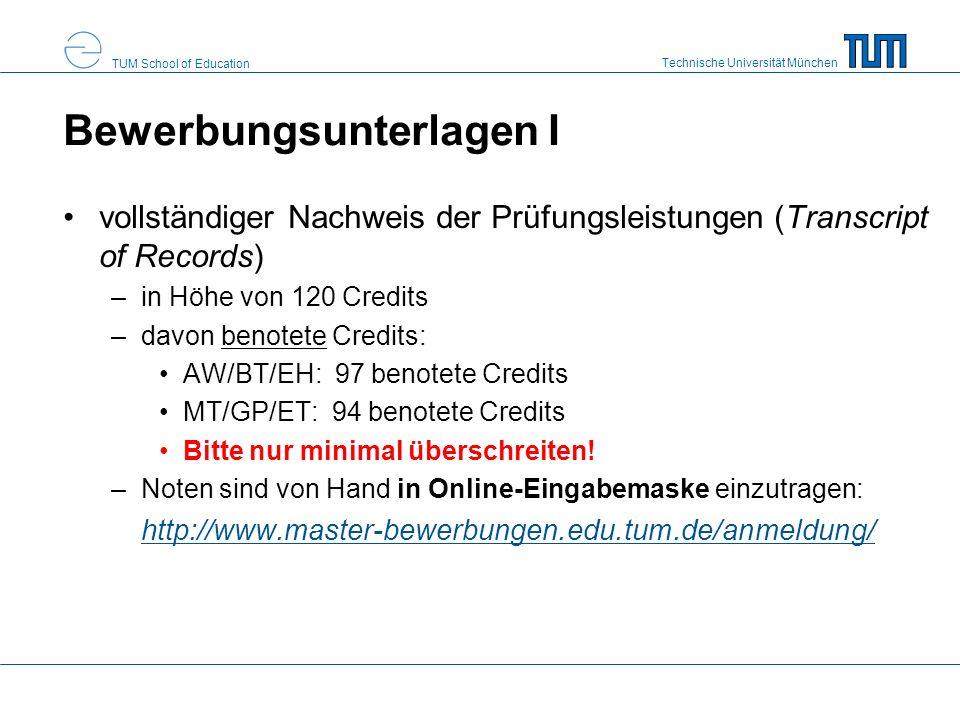 Technische Universität München TUM School of Education Bewerbungsunterlagen I vollständiger Nachweis der Prüfungsleistungen (Transcript of Records) –i