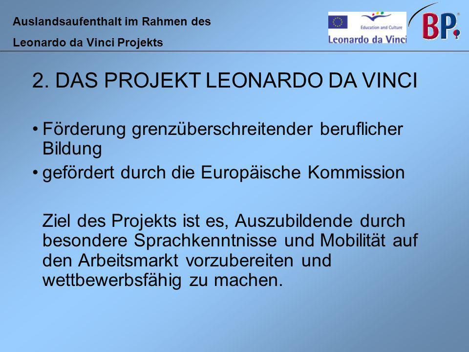 Auslandsaufenthalt im Rahmen des Leonardo da Vinci Projekts Sprachkurs oder interkulturelle Vorbereitung in festgelegter Höhe bis max.