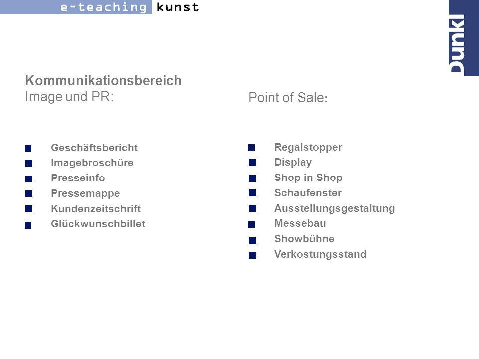 Kommunikationsbereich Image und PR: Geschäftsbericht Imagebroschüre Presseinfo Pressemappe Kundenzeitschrift Glückwunschbillet Point of Sale : Regalst