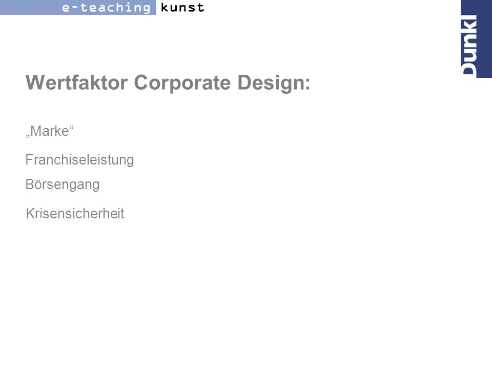 Wertfaktor Corporate Design: Marke Börsengang Franchiseleistung Krisensicherheit