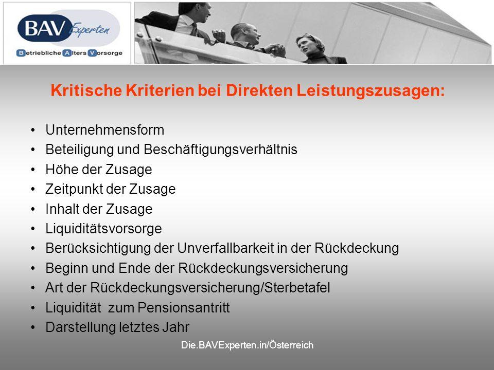 Die.BAVExperten.in/Österreich Kritische Kriterien bei Direkten Leistungszusagen: Unternehmensform Beteiligung und Beschäftigungsverhältnis Höhe der Zu