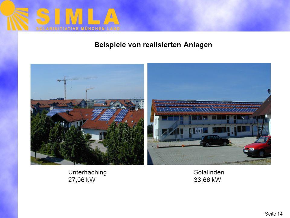 Seite 14 Beispiele von realisierten Anlagen Unterhaching 27,06 kW Solalinden 33,66 kW