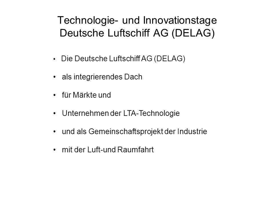 Technologie- und Innovationstage Deutsche Luftschiff AG (DELAG) Die Deutsche Luftschiff AG ( DELAG ) der historische Bezug warum deutsch .