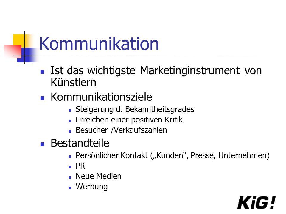 Kommunikation Ist das wichtigste Marketinginstrument von Künstlern Kommunikationsziele Steigerung d.