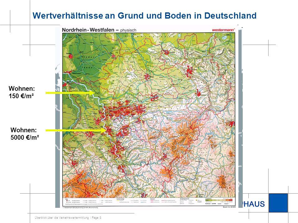 Überblick über die Verkehrswertermittlung | Page 8 Wertverhältnisse an Grund und Boden in Deutschland Wohnen: 5000 /m² Wohnen: 150 /m²