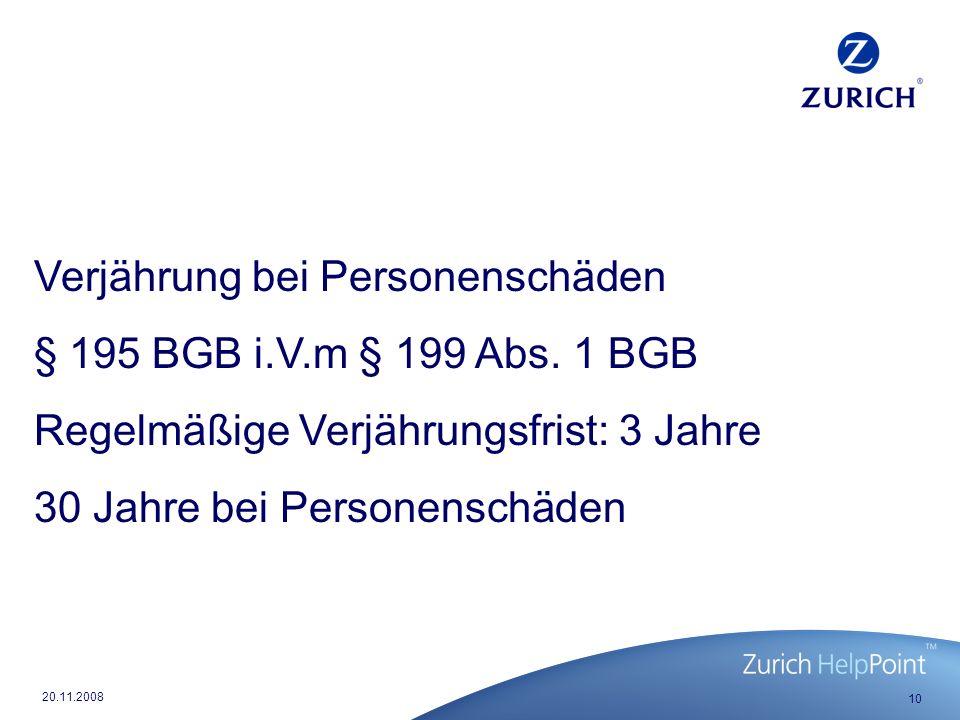 10 20.11.2008 Verjährung bei Personenschäden § 195 BGB i.V.m § 199 Abs.