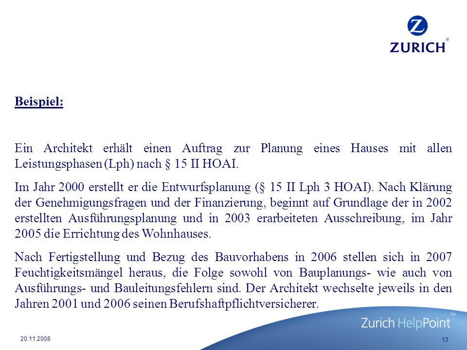 13 20.11.2008 Beispiel: Ein Architekt erhält einen Auftrag zur Planung eines Hauses mit allen Leistungsphasen (Lph) nach § 15 II HOAI.