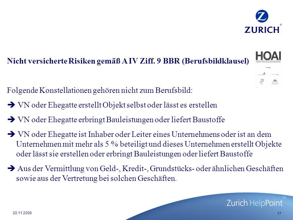 17 20.11.2008 Nicht versicherte Risiken gemäß A IV Ziff.