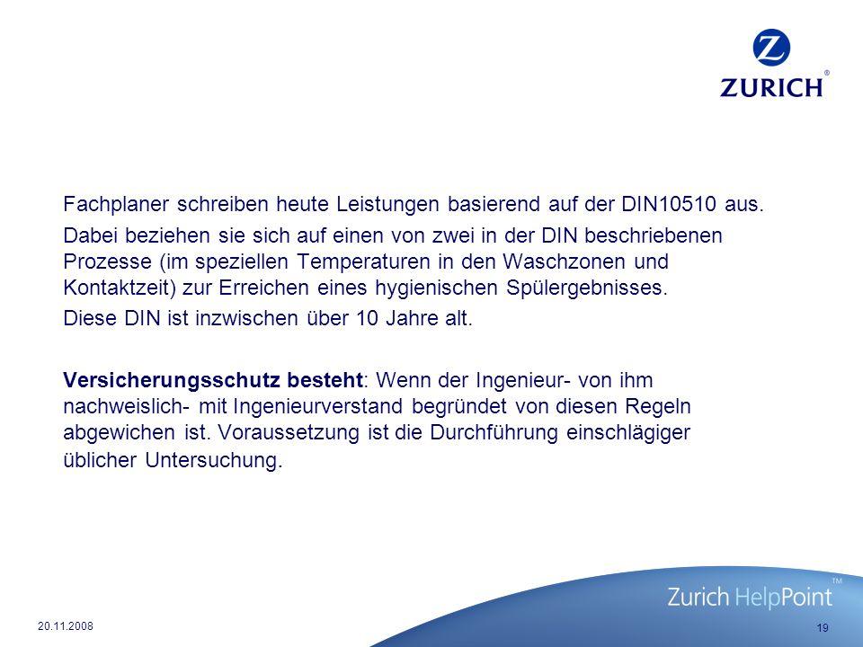 19 20.11.2008 Fachplaner schreiben heute Leistungen basierend auf der DIN10510 aus.