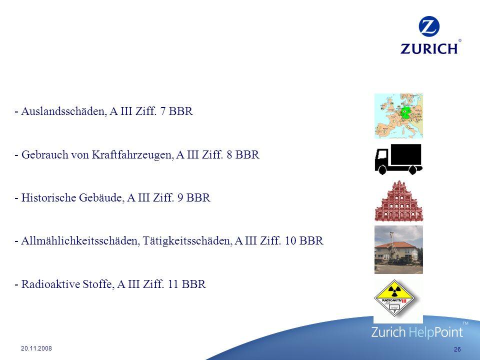 26 20.11.2008 - Auslandsschäden, A III Ziff.7 BBR - Gebrauch von Kraftfahrzeugen, A III Ziff.