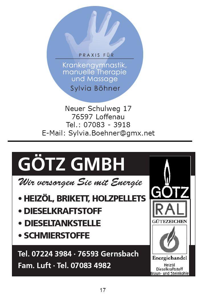 17 Neuer Schulweg 17 76597 Loffenau Tel.: 07083 - 3918 E-Mail: Sylvia.Boehner@gmx.net