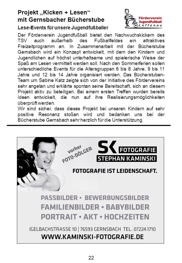 22 Projekt Kicken + Lesen mit Gernsbacher Bücherstube Lese-Events für unsere Jugendfußballer Der Förderverein Jugendfußball bietet den Nachwuchskicker