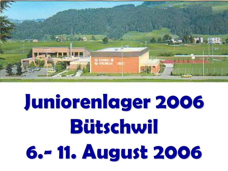 Juniorenlager 2006 Bütschwil 6.- 11. August 2006