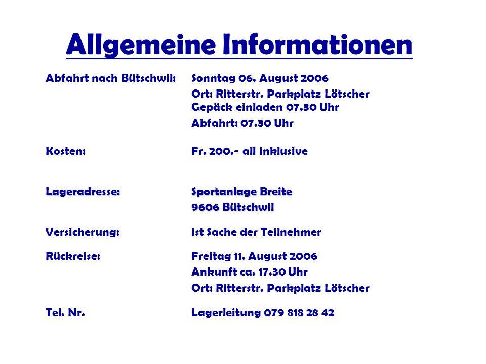 Lageradresse: Sportanlage Breite 9606 Bütschwil Abfahrt nach Bütschwil:Sonntag 06. August 2006 Ort: Ritterstr. Parkplatz Lötscher Gepäck einladen 07.3