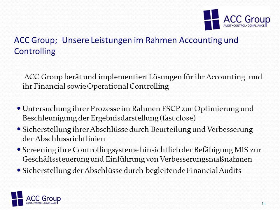 ACC Group; Unsere Leistungen im Rahmen Accounting und Controlling ACC Group berät und implementiert Lösungen für ihr Accounting und ihr Financial sowi