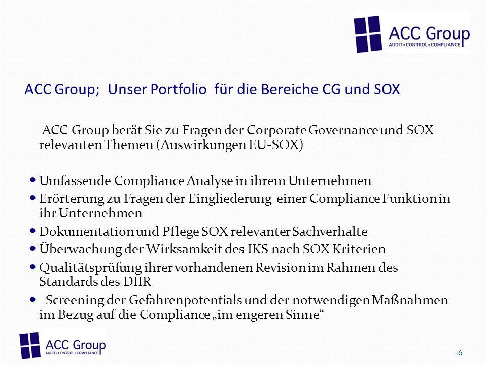 ACC Group; Unser Portfolio für die Bereiche CG und SOX ACC Group berät Sie zu Fragen der Corporate Governance und SOX relevanten Themen (Auswirkungen