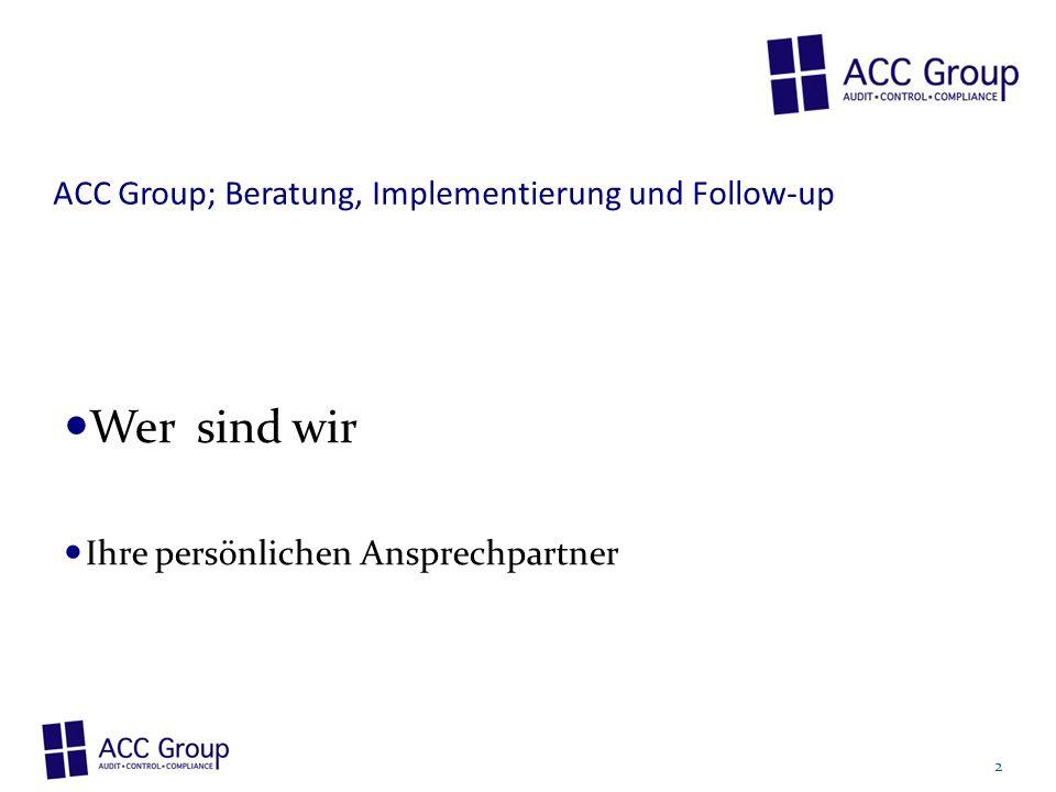 ACC Group; Beratung, Implementierung und Follow-up Wer sind wir Ihre persönlichen Ansprechpartner 2