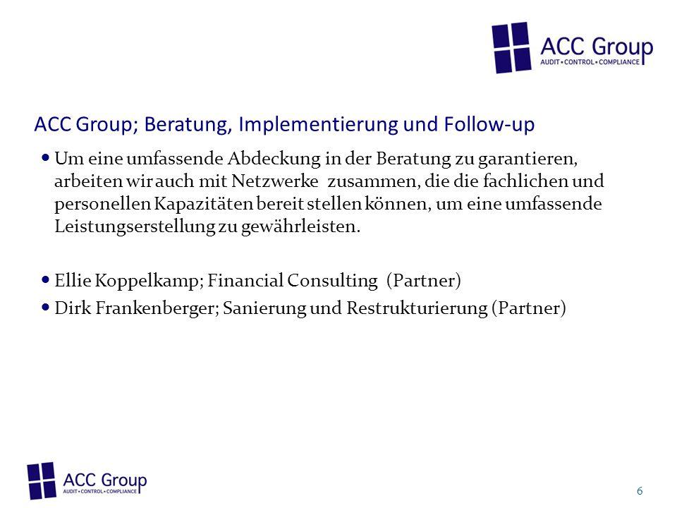 ACC Group; Beratung, Implementierung und Follow-up Um eine umfassende Abdeckung in der Beratung zu garantieren, arbeiten wir auch mit Netzwerke zusamm