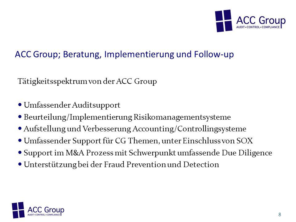 ACC Group; Beratung, Implementierung und Follow-up Tätigkeitsspektrum von der ACC Group Umfassender Auditsupport Beurteilung/Implementierung Risikoman
