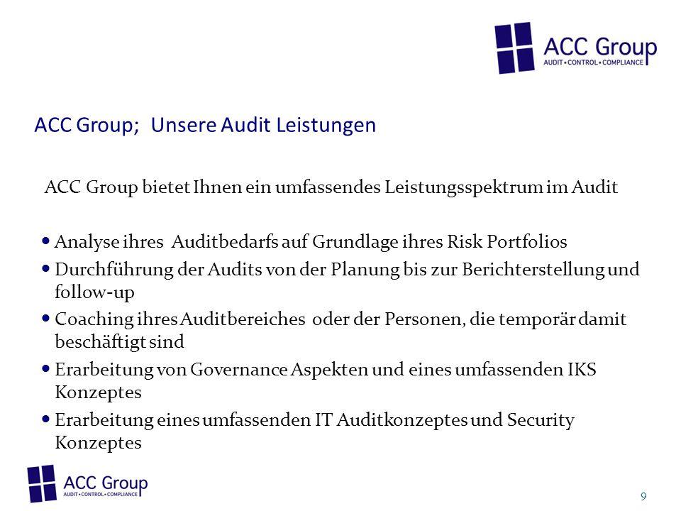ACC Group; Unsere Audit Leistungen ACC Group bietet Ihnen ein umfassendes Leistungsspektrum im Audit Analyse ihres Auditbedarfs auf Grundlage ihres Ri