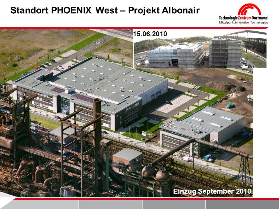Standort PHOENIX West – Projekt Albonair 15.06.2010 Einzug September 2010