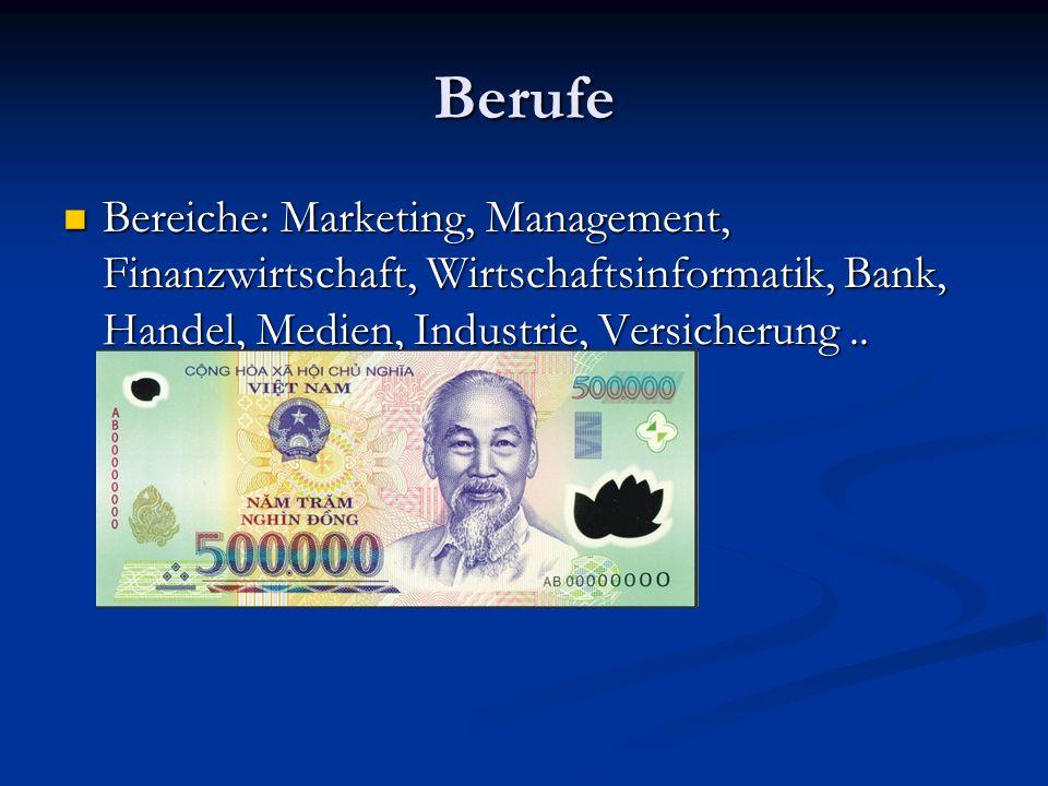 Berufe Bereiche: Marketing, Management, Finanzwirtschaft, Wirtschaftsinformatik, Bank, Handel, Medien, Industrie, Versicherung.. Bereiche: Marketing,