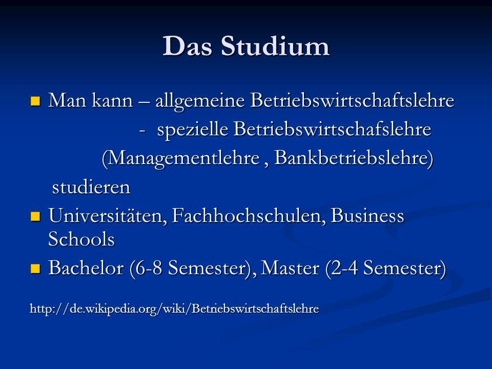 Das Studium Man kann – allgemeine Betriebswirtschaftslehre Man kann – allgemeine Betriebswirtschaftslehre - spezielle Betriebswirtschafslehre - spezie