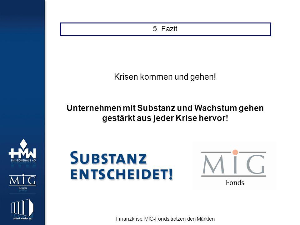 Finanzkrise: MIG-Fonds trotzen den Märkten 5. Fazit Krisen kommen und gehen.