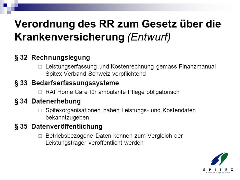 Verordnung des RR zum Gesetz über die Krankenversicherung (Entwurf) § 32 Rechnungslegung Leistungserfassung und Kostenrechnung gemäss Finanzmanual Spi
