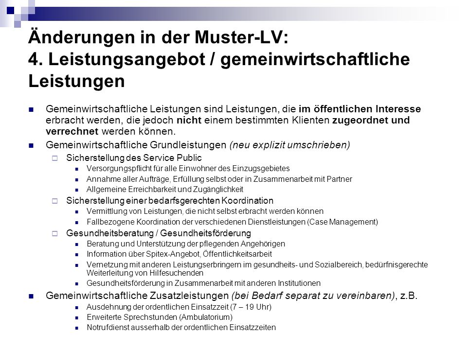 Änderungen in der Muster-LV: 4. Leistungsangebot / gemeinwirtschaftliche Leistungen Gemeinwirtschaftliche Leistungen sind Leistungen, die im öffentlic