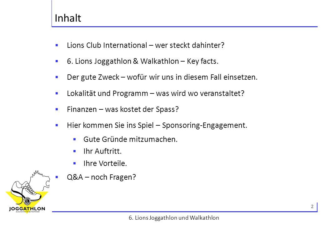 3 6.Lions Joggathlon und Walkathlon Lions Club International – wer steckt dahinter.