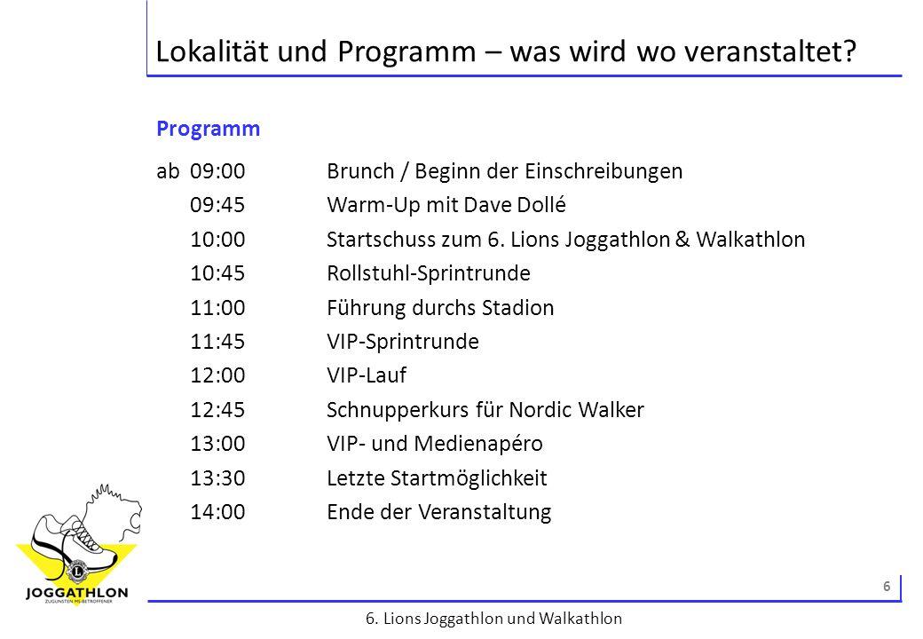 7 6.Lions Joggathlon und Walkathlon Lokalität und Programm – was wird wo veranstaltet.