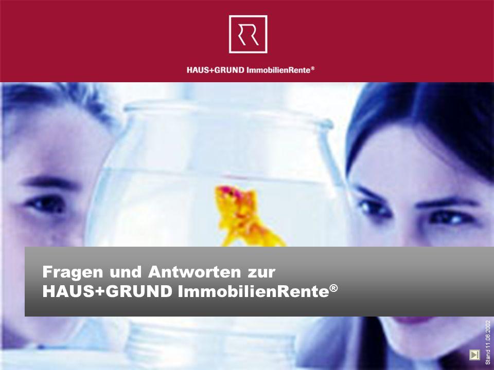 1 Fragen und Antworten zur HAUS+GRUND ImmobilienRente ® Stand 11.06.2002
