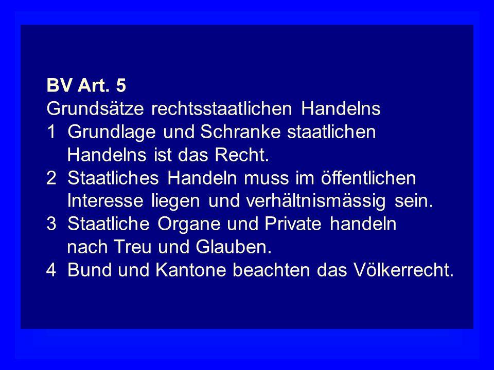 GesetzLegitimation Eigenständigkeit des Verwaltungsrechts BV Art. 5 Grundsätze rechtsstaatlichen Handelns 1 Grundlage und Schranke staatlichen Handeln