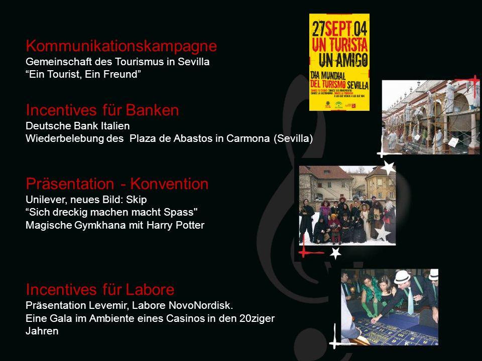 Kommunikationskampagne Gemeinschaft des Tourismus in Sevilla Ein Tourist, Ein Freund Incentives für Banken Deutsche Bank Italien Wiederbelebung des Pl