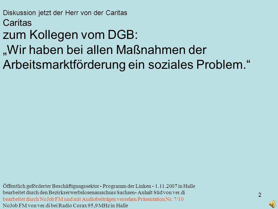 Diskussion jetzt der Herr von der Caritas 2 Öffentlich geförderter Beschäftigungssektor - Programm der Linken - 1.11.2007 in Halle bearbeitet durch de