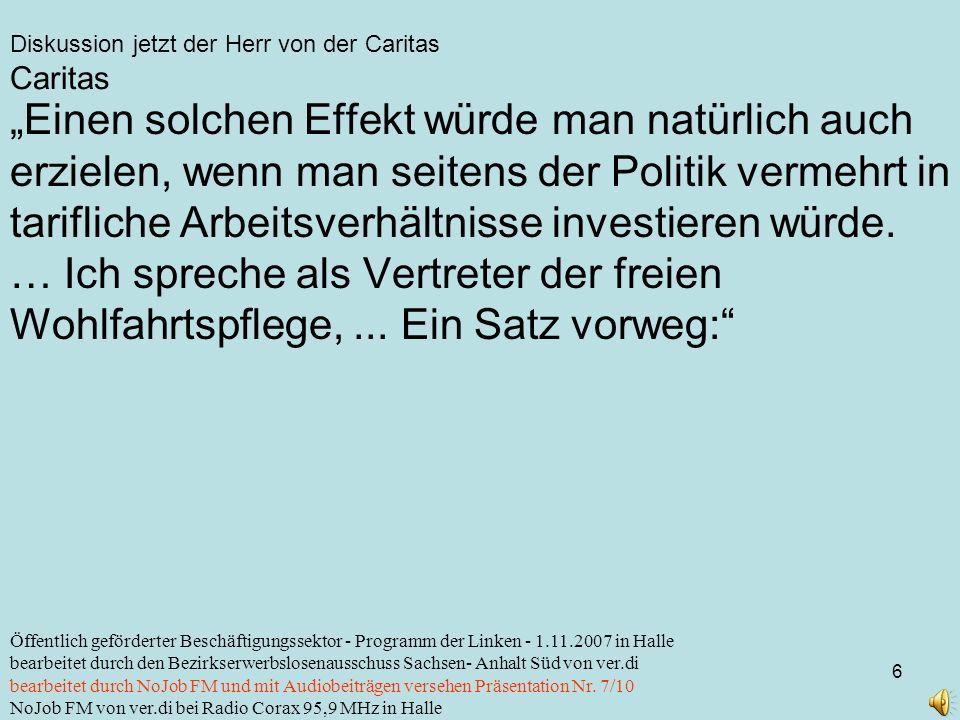 Diskussion jetzt der Herr von der Caritas 6 Öffentlich geförderter Beschäftigungssektor - Programm der Linken - 1.11.2007 in Halle bearbeitet durch de