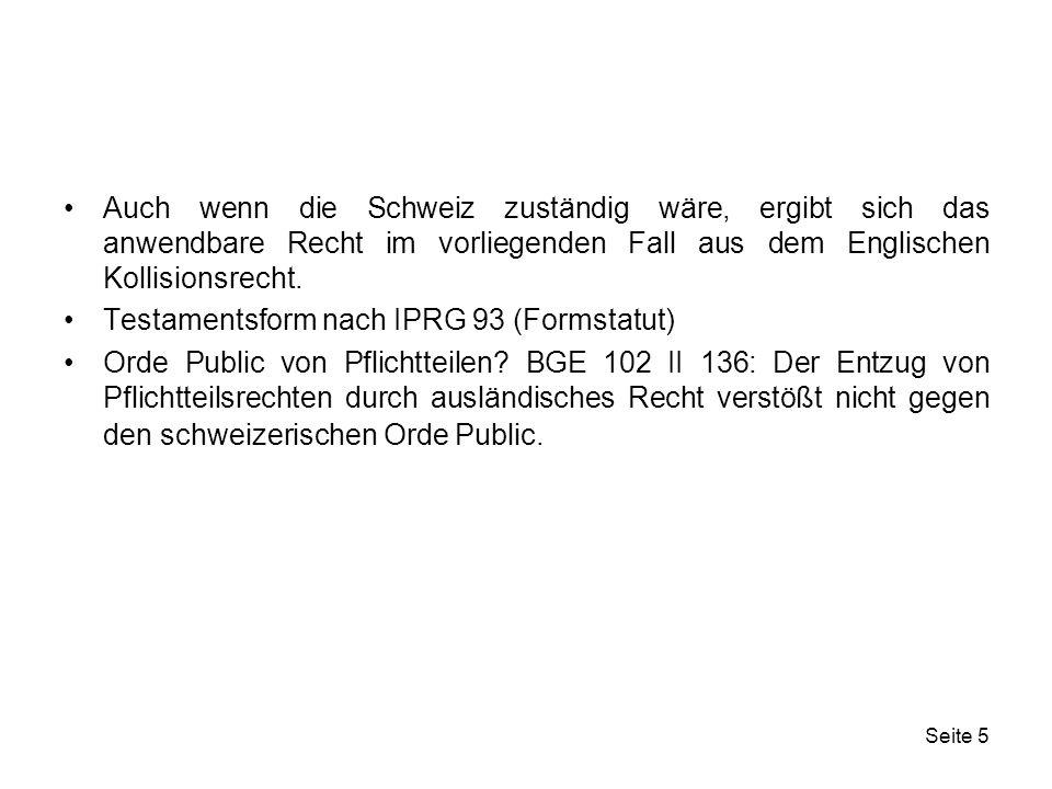 Seite 16 Exkurs: Wird in der Schweiz ein ausländisches Konkursdekret anerkannt, so zieht dies für das in der Schweiz gelegene Vermögen des Schuldners die konkursrechtlichen Folgen des schweizerischen Rechts nach sich.