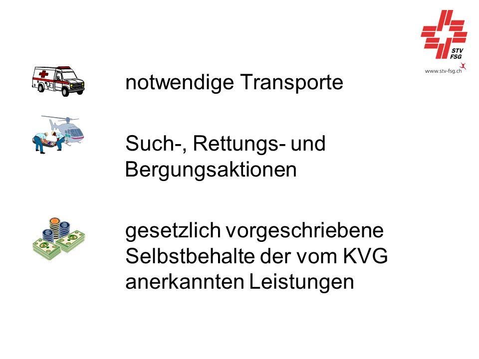 notwendige Transporte Such-, Rettungs- und Bergungsaktionen gesetzlich vorgeschriebene Selbstbehalte der vom KVG anerkannten Leistungen
