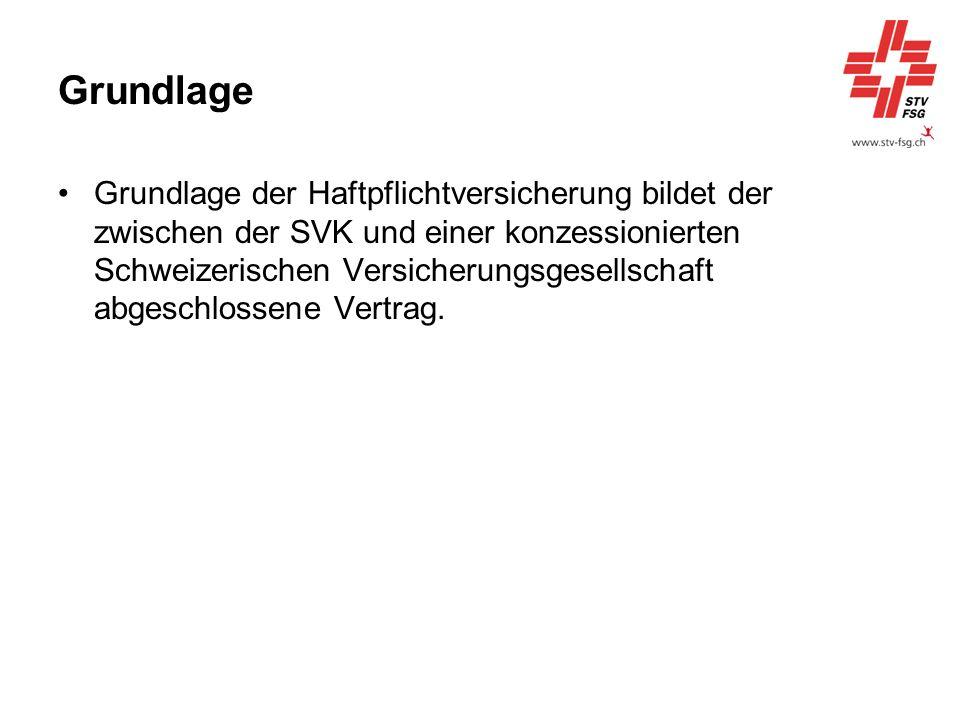 Grundlage Grundlage der Haftpflichtversicherung bildet der zwischen der SVK und einer konzessionierten Schweizerischen Versicherungsgesellschaft abges