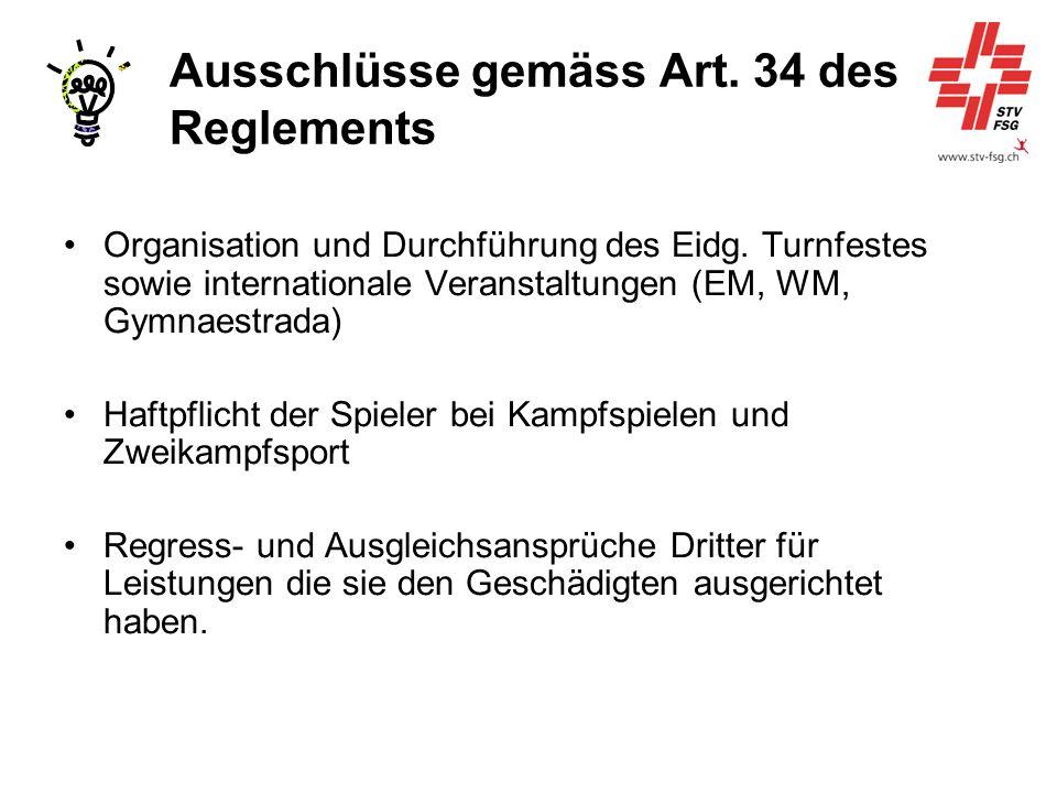 Ausschlüsse gemäss Art. 34 des Reglements Organisation und Durchführung des Eidg. Turnfestes sowie internationale Veranstaltungen (EM, WM, Gymnaestrad