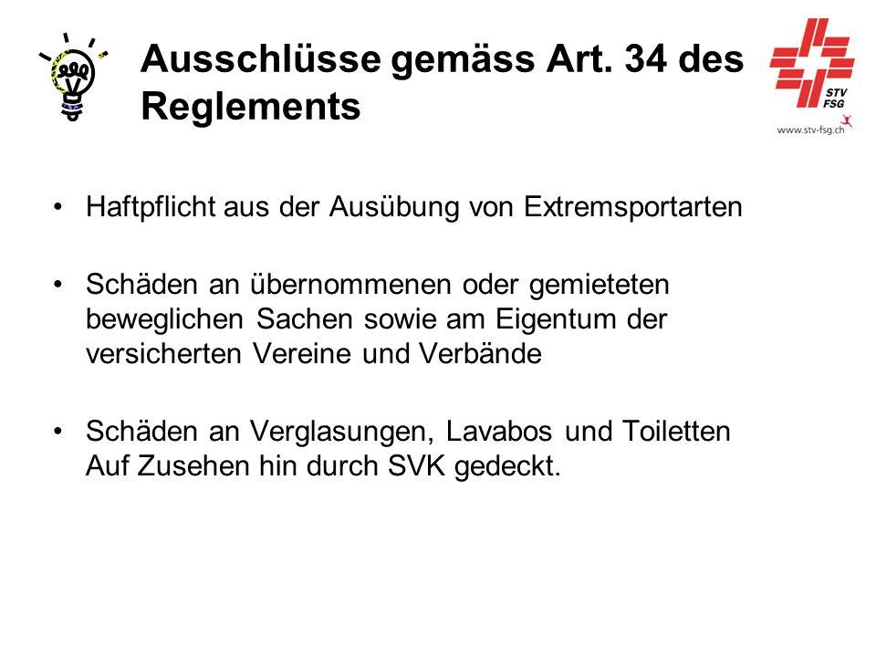 Ausschlüsse gemäss Art. 34 des Reglements Haftpflicht aus der Ausübung von Extremsportarten Schäden an übernommenen oder gemieteten beweglichen Sachen