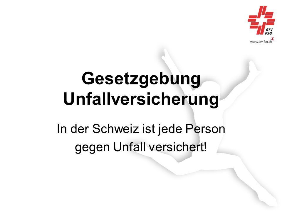 Gesetzgebung Unfallversicherung In der Schweiz ist jede Person gegen Unfall versichert!