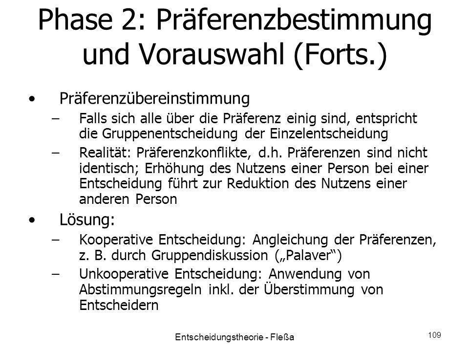 Phase 2: Präferenzbestimmung und Vorauswahl (Forts.) Präferenzübereinstimmung –Falls sich alle über die Präferenz einig sind, entspricht die Gruppenen