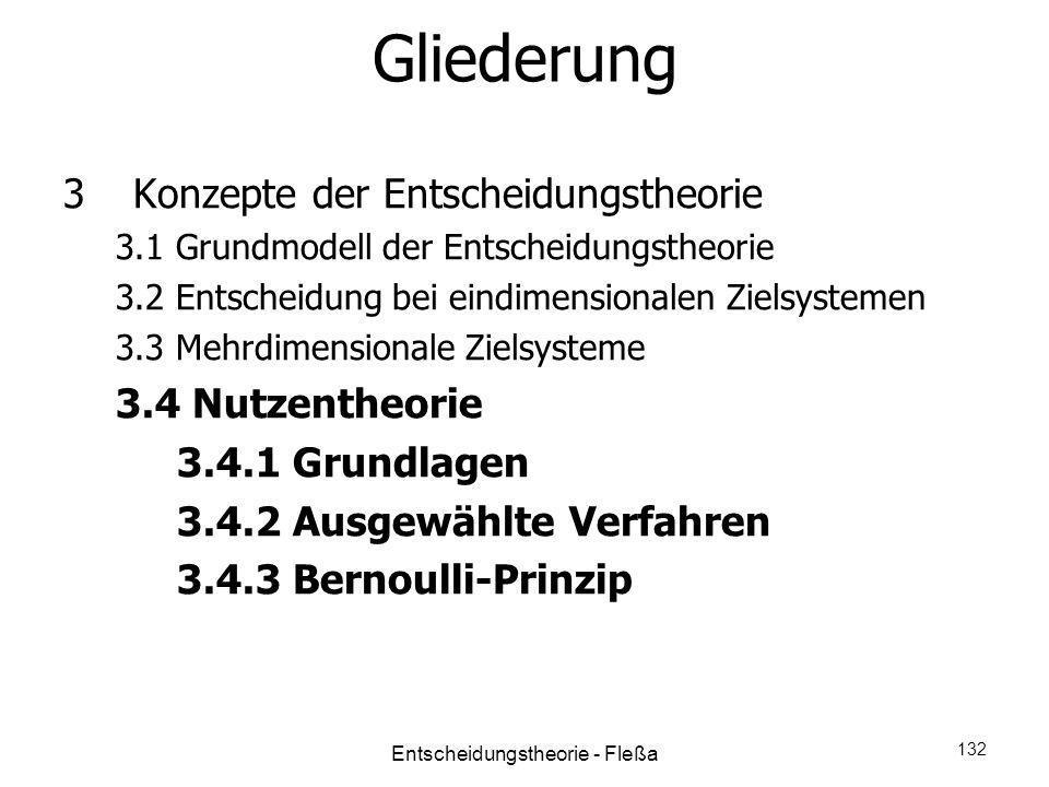 Gliederung 3 Konzepte der Entscheidungstheorie 3.1 Grundmodell der Entscheidungstheorie 3.2 Entscheidung bei eindimensionalen Zielsystemen 3.3 Mehrdim