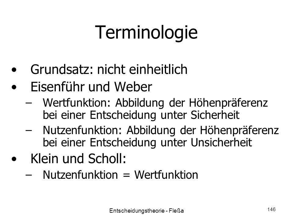 Terminologie Grundsatz: nicht einheitlich Eisenführ und Weber –Wertfunktion: Abbildung der Höhenpräferenz bei einer Entscheidung unter Sicherheit –Nut